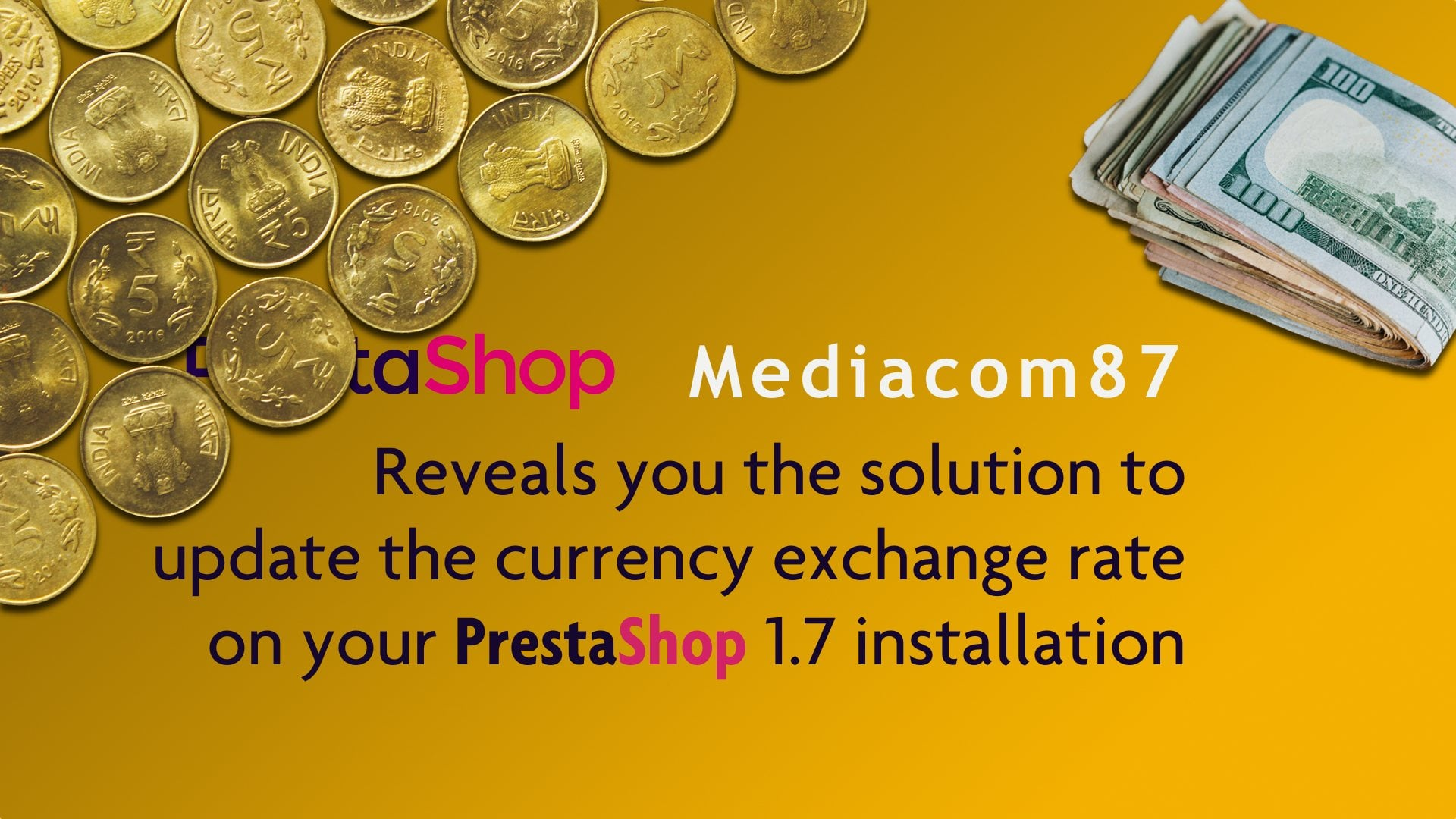 Mediacom87 Reveals you the solution to update the currency exchange rate on your PrestaShop 1.7 installation