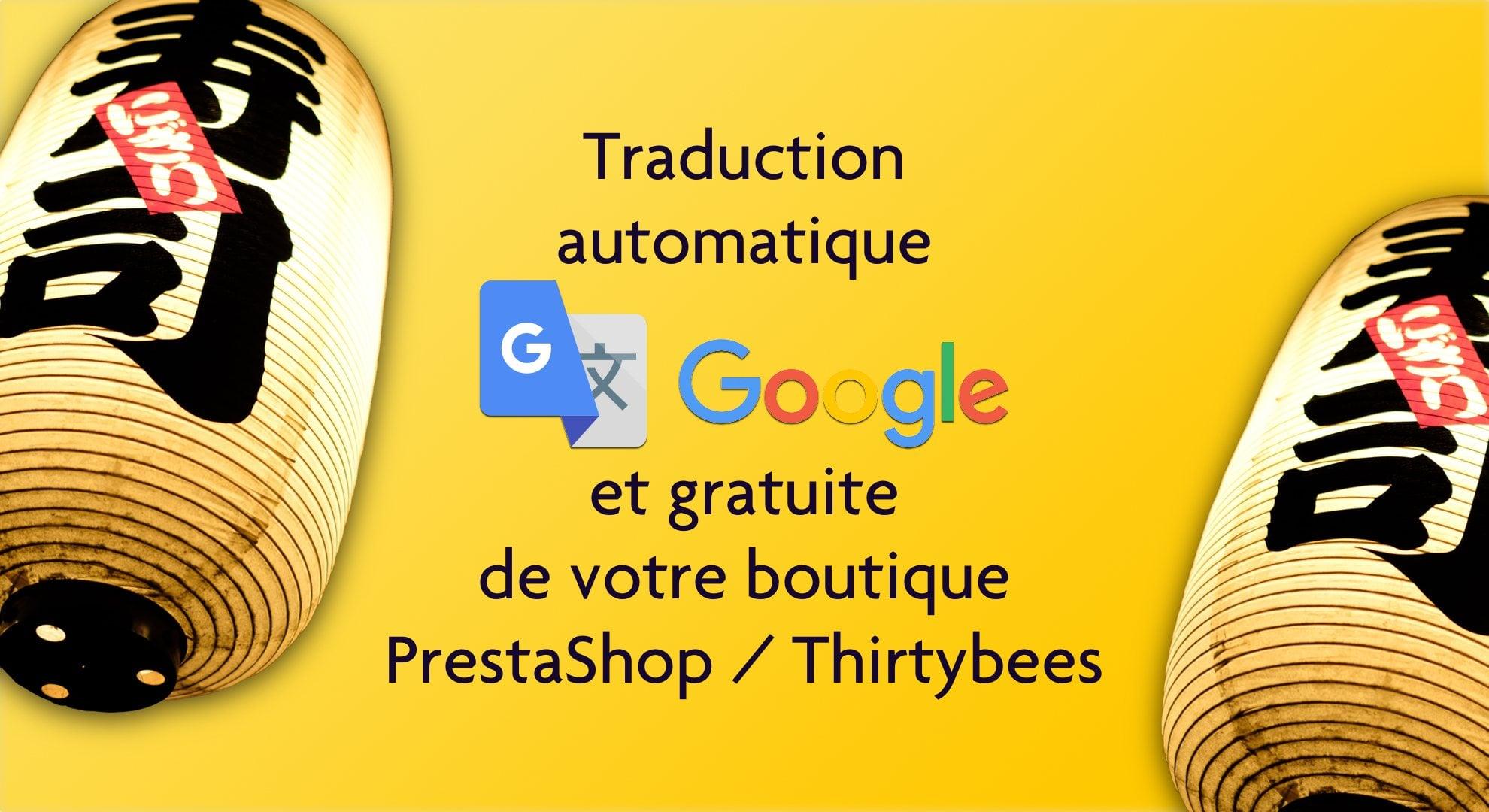 Traduisez automatiquement et gratuitement votre boutique développée avec PrestaShop ou thirtybees