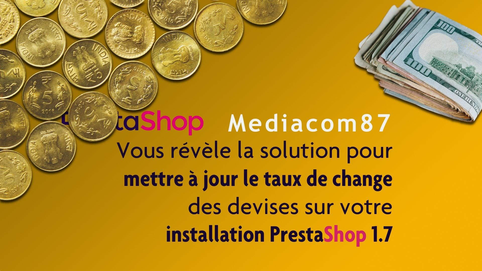 Mediacom87 vous révèle l'url pour mettre à jour le taux de change de Prestashop 1.7